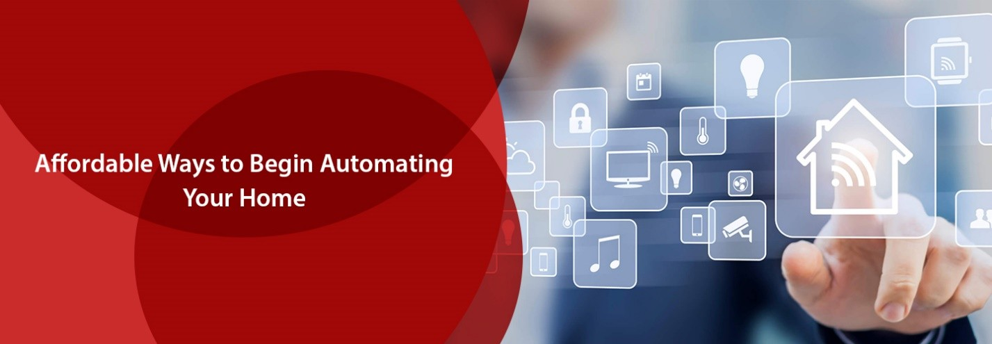Affordable Ways to Begin Automating Your Home